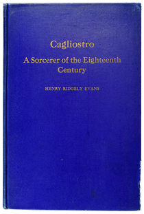 Cagliostro: A Sorcerer of the Eighteenth Century.
