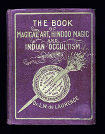 The Book of Magical Art, Hindoo Magic, and Indian Occultism