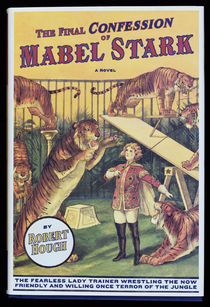 The Final Confession of Mabel Stark, a Novel