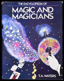 The Encyclopedia of Magic and Magicians