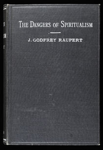 The Dangers of Spiritualism