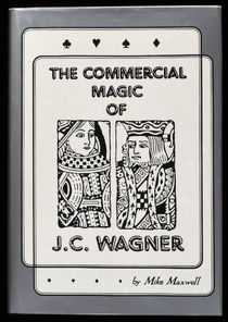 The Commercial Magic of J.C. Wagner (Signed)
