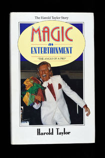 Magic as Entertainment: the Angle of a Pro, The Harold Taylor Story
