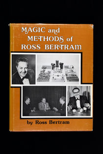 Magic and Methods of Ross Bertram