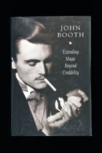 John Booth: Extending Magic Beyond Credibility
