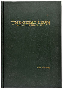 The Great Leon: Vaudeville Headliner