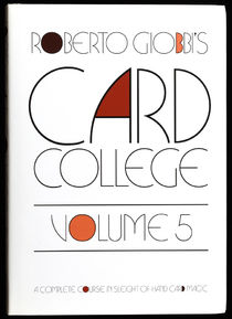 Roberto Giobbi's Card College Vol 5