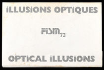 Optical Illusions, FISM 73