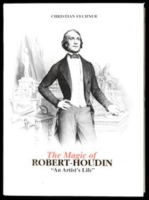 The Magic of Robert-Houdin: An Artist's Life