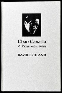 Chan Canasta, A Remarkable Man