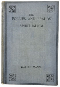 The Follies and Frauds of Spiritualism