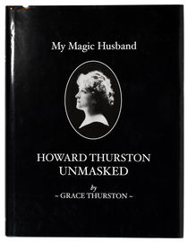 My Magic Husband: Howard Thurston Unmasked, Publisher's Copy