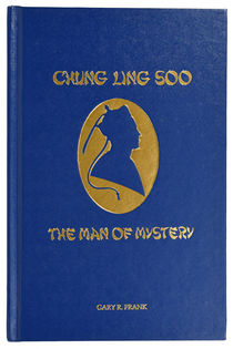 Chung Ling Soo: the Man of Mystery