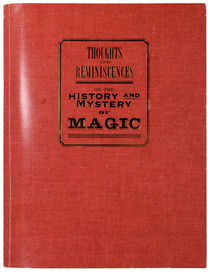 Thoughts and Reminiscences on the History and Mystery of Magic