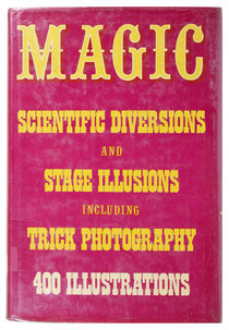 Magic Scientific Diversions and Stage Illusions Including Trick Photography