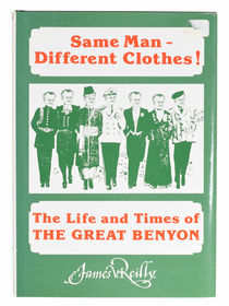 Same Man - Different Clothes: The Story of Edagr Benyon, The Great Benyon