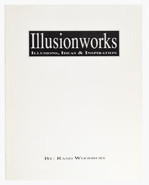 Illusionworks: Illusions, Ideas & Inspiration