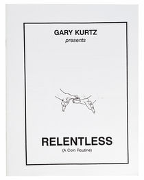 Gary Kurtz Presents Relentless (A Coin Routine)