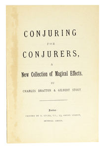 Conjuring for Conjurers: A New Collection of Magical Effects