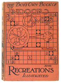 The Boy's Own Book of Indoor Games and Recreations