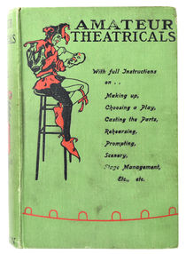 Amateur Theatricals, A Practical Guide