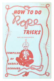 How to Do Rope Tricks: The Expanded Edition