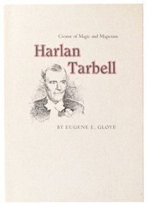Harlan Tarbell: Creator of Magic and Magicians, Signed