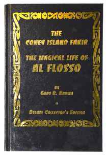 The Coney Island Fakir: The Magical Life of Al Flosso, Signed