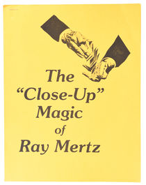 The 'Close-Up' Magic of Ray Mertz