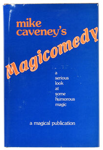 Magicomedy: A Serious Look at Some Humorous Magic