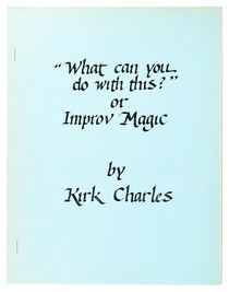 """What Can You with This?"" or Improv Magic"