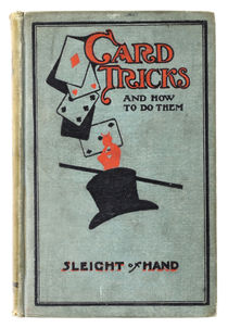 Card Tricks: How to Do Them, Sleight of Hand